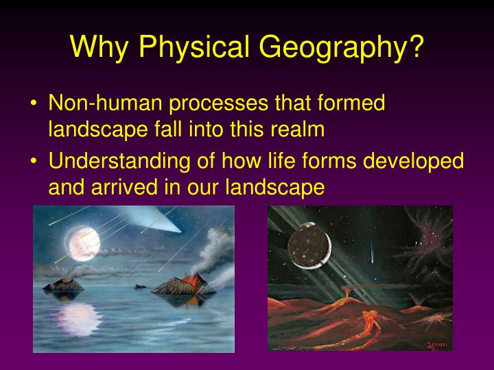 Why Physical Geography?