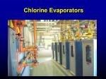 chlorine evaporators