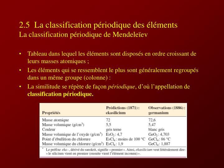 2.5  La classification périodique des éléments