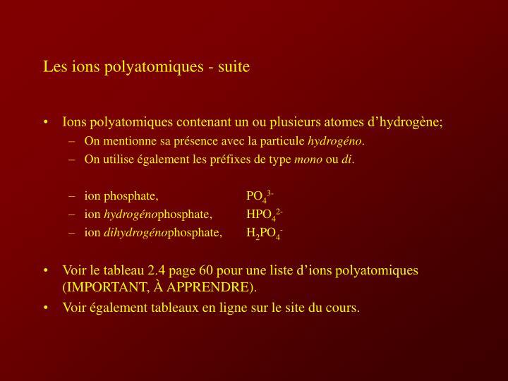 Les ions polyatomiques - suite