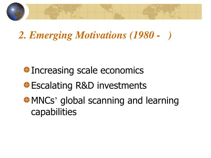 2. Emerging Motivations (1980 -   )