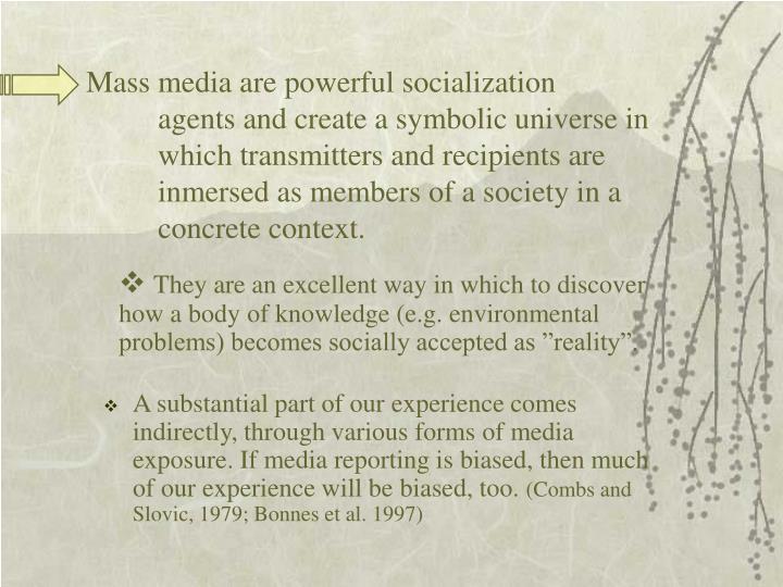 Mass media are powerful socialization