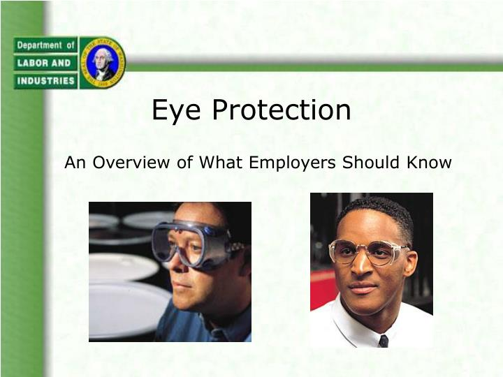 Eye protection an overview of what employers should know