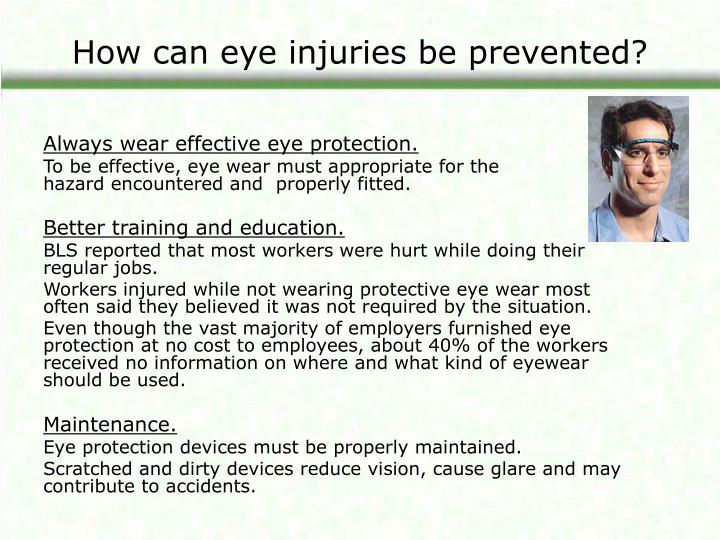 How can eye injuries be prevented?