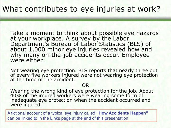 What contributes to eye injuries at work?