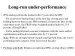 long run under performance