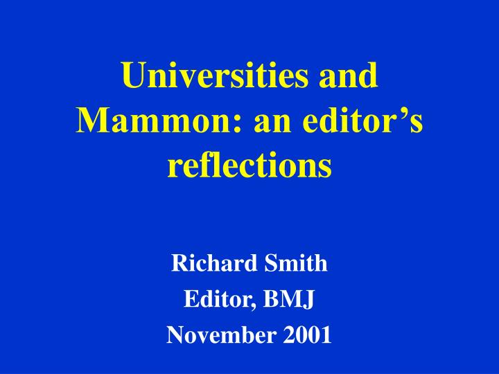 Universities and mammon an editor s reflections