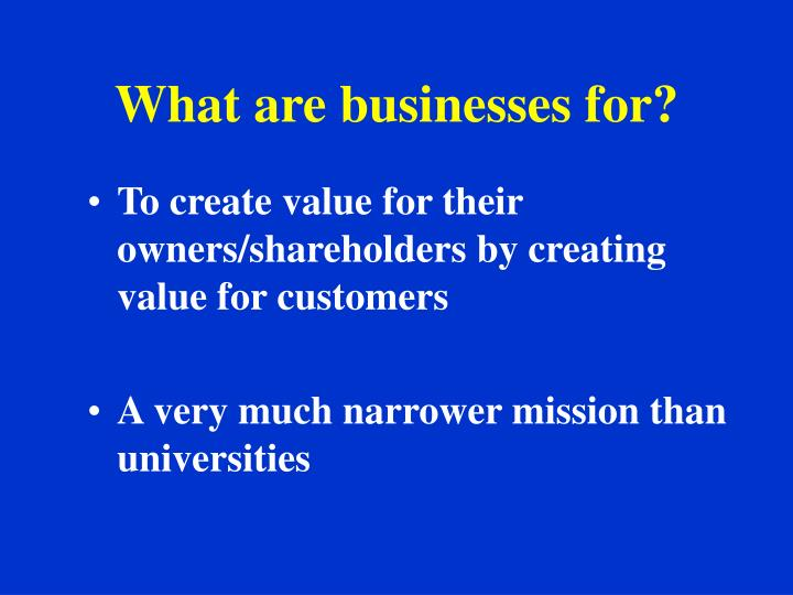 What are businesses for?