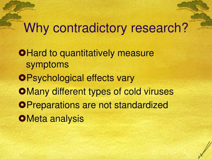 Why contradictory research?