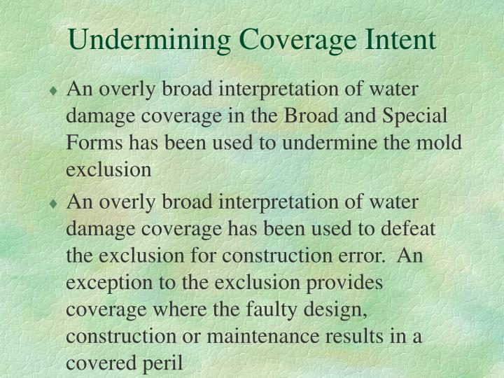 Undermining Coverage Intent