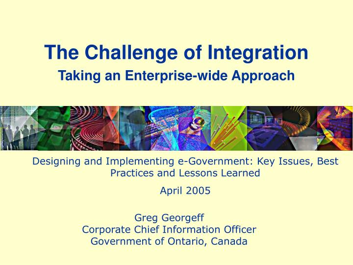The challenge of integration taking an enterprise wide approach