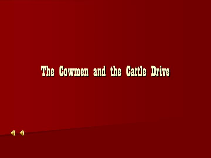 the cowmen and the cattle drive n.