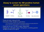 assay to screen for ab positive human serum specimens