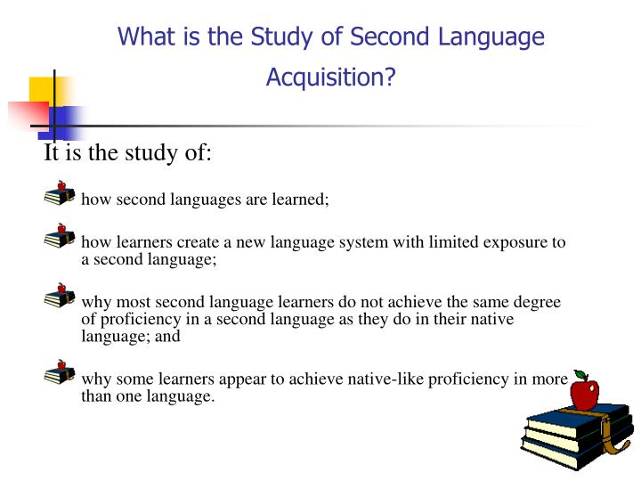 What is the study of second language acquisition