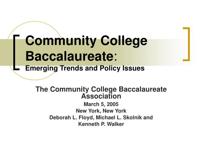 Community college baccalaureate emerging trends and policy issues