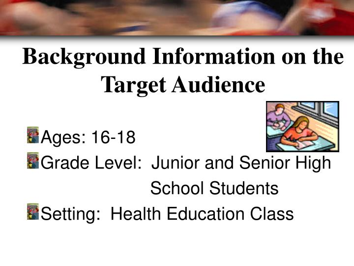 Background information on the target audience