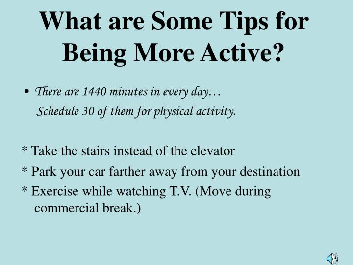 What are Some Tips for Being More Active?