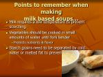 points to remember when making milk based soups