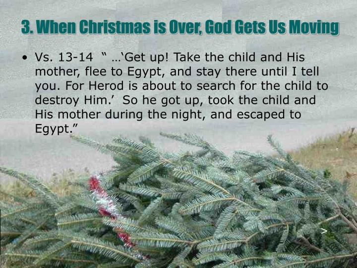 3. When Christmas is Over, God Gets Us Moving