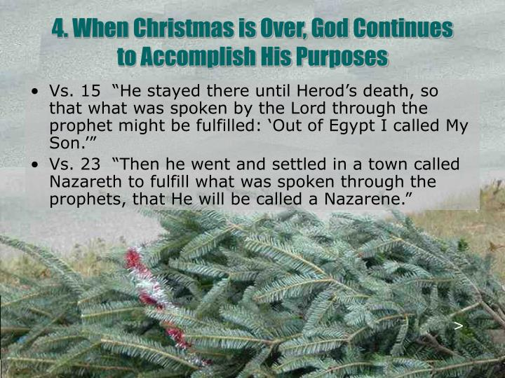 4. When Christmas is Over, God Continues      to Accomplish His Purposes