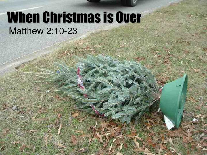 When christmas is over