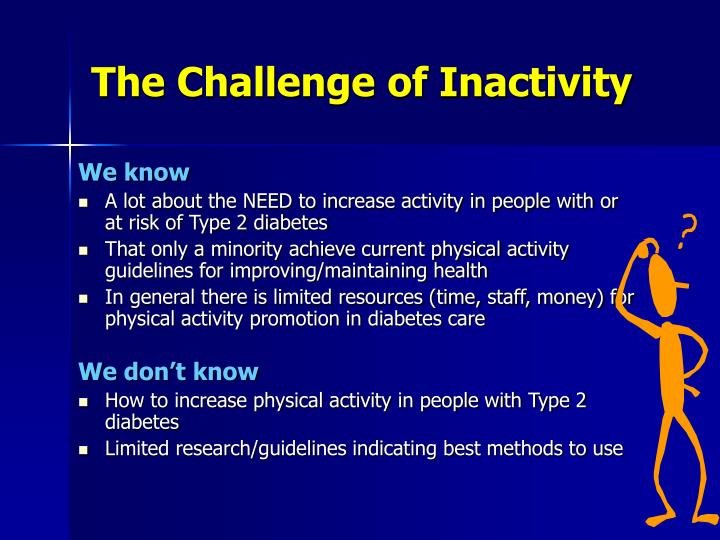 The Challenge of Inactivity