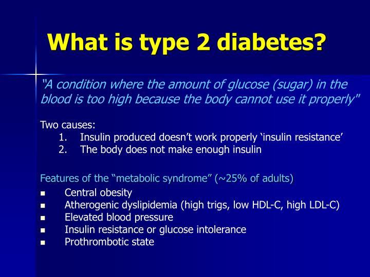 What is type 2 diabetes