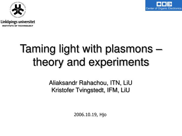 taming light with plasmons theory and experiments n.