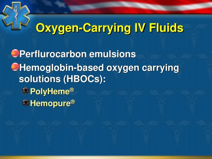Oxygen-Carrying IV Fluids
