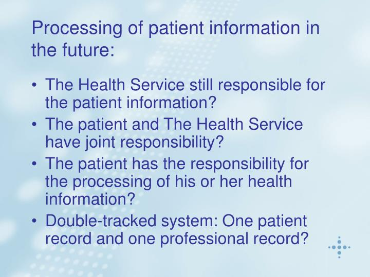 Processing of patient information in the future:
