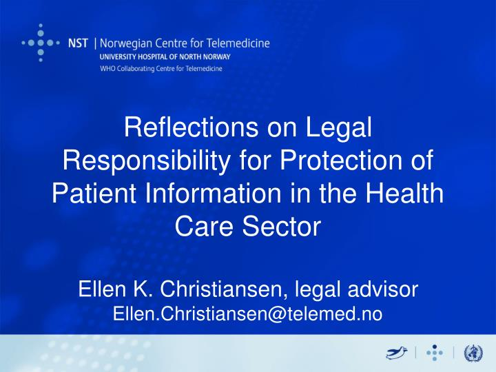Reflections on Legal Responsibility for Protection of Patient Information in the Health Care Sector