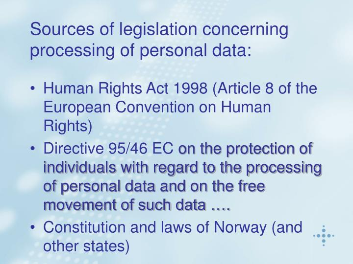Sources of legislation concerning processing of personal data: