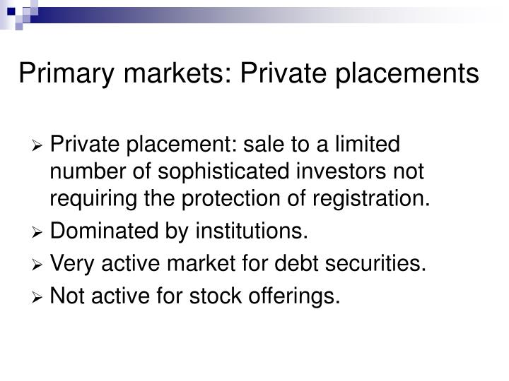 Primary markets: Private placements