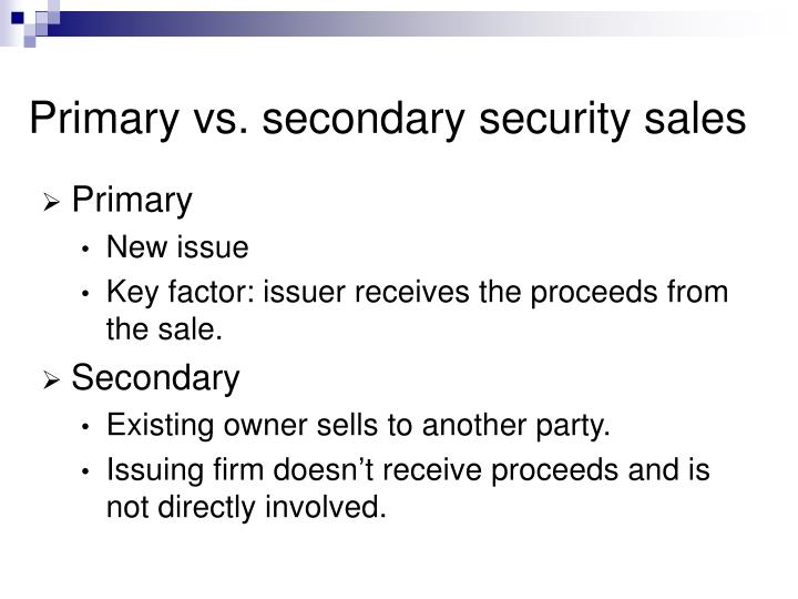 Primary vs secondary security sales