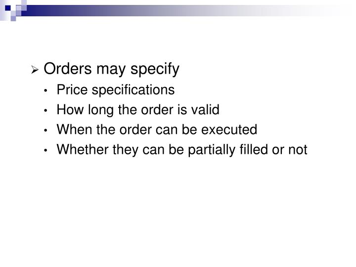 Orders may specify