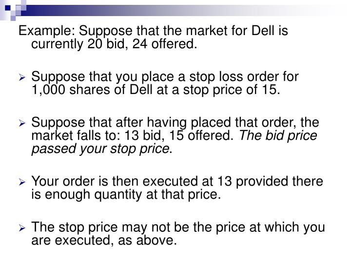 Example: Suppose that the market for Dell is currently 20 bid, 24 offered.