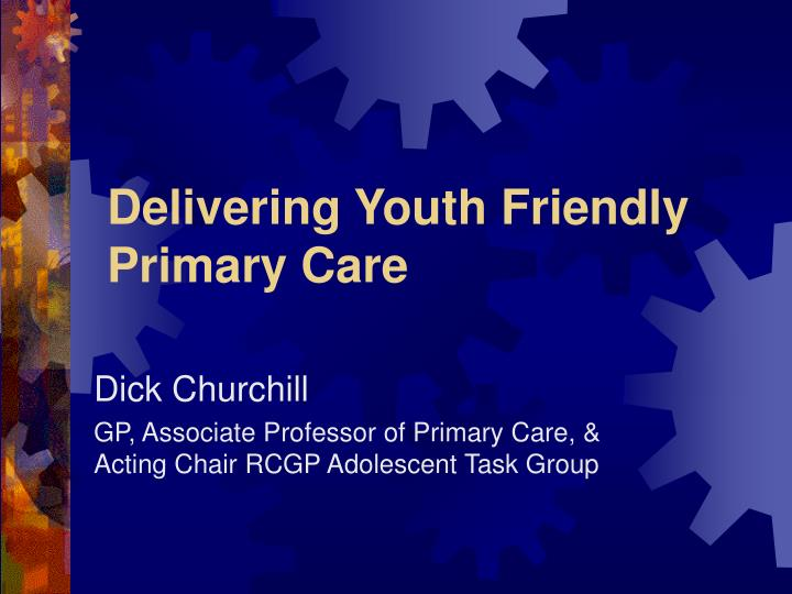 Delivering youth friendly primary care1