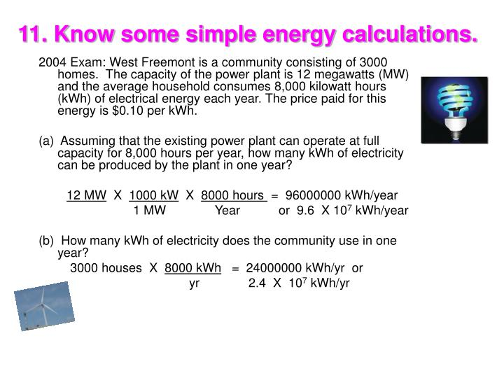 11. Know some simple energy calculations.