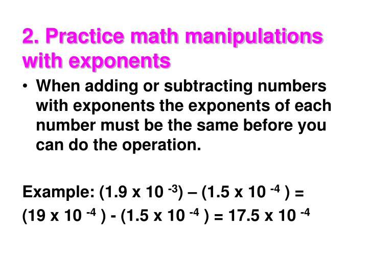 2. Practice math manipulations with exponents