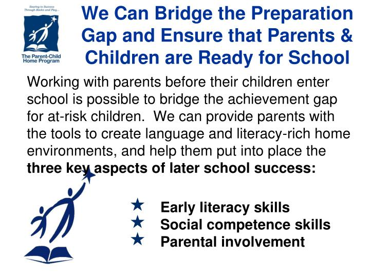 We Can Bridge the Preparation Gap and Ensure that Parents & Children are Ready for School