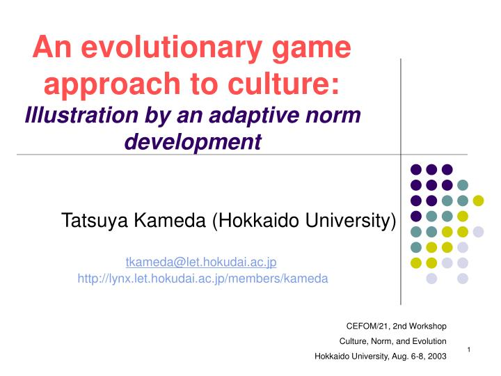 an evolutionary game approach to culture illustration by an adaptive norm development n.