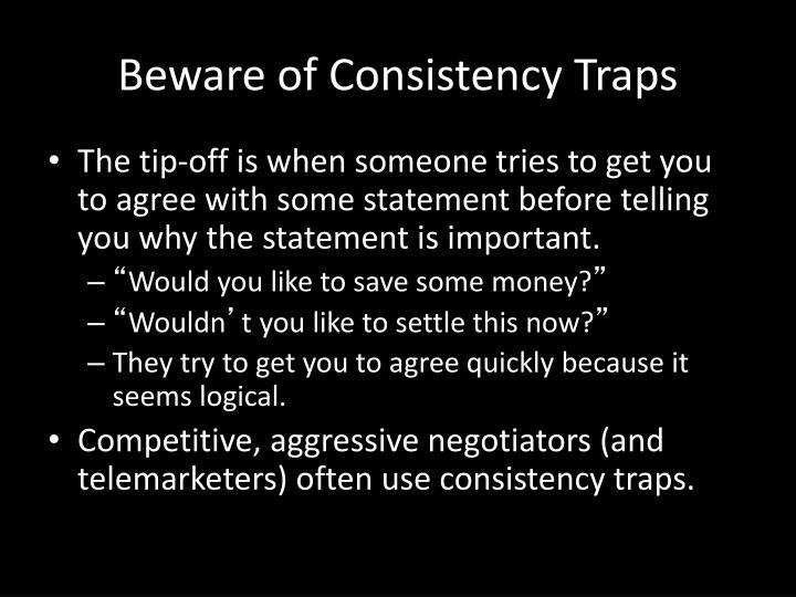 Beware of Consistency Traps
