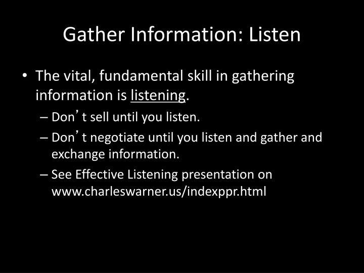 Gather Information: Listen