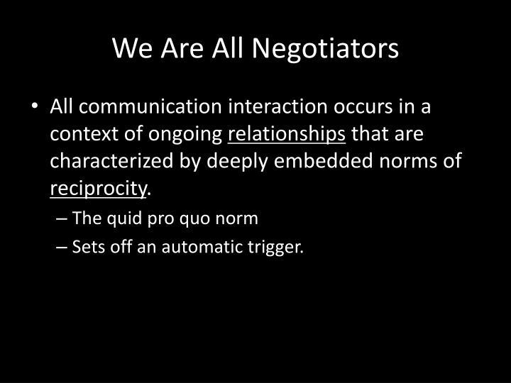 We Are All Negotiators