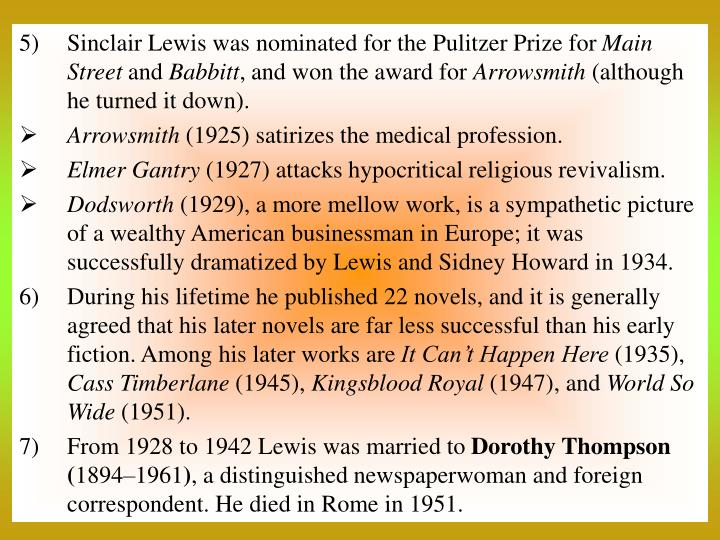 Sinclair Lewis was nominated for the Pulitzer Prize for