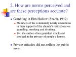 2 how are norms perceived and are these perceptions accurate