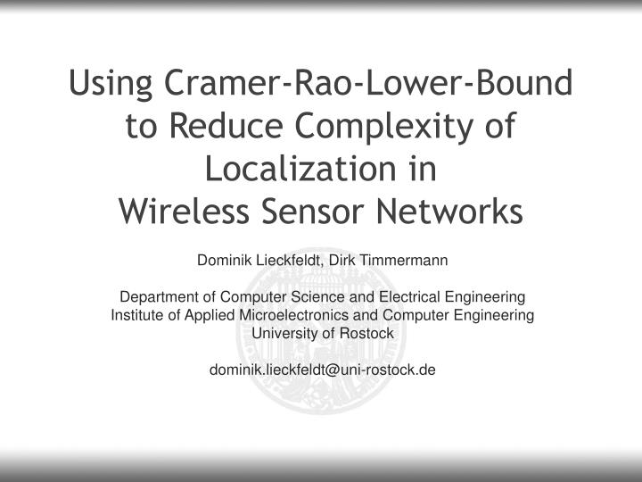Using cramer rao lower bound to reduce complexity of localization in wireless sensor networks