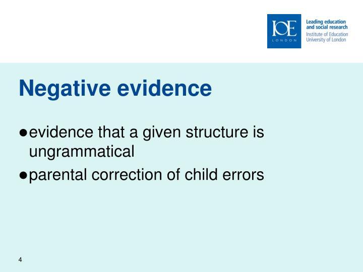 Negative evidence