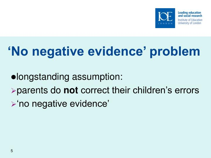 'No negative evidence' problem