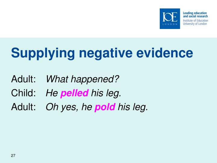 Supplying negative evidence